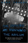 The Inmates Are Running the Asylum: Why High Tech Products Drive Us Crazy and How to Restore the Sanity - Alan Cooper