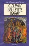Der letzte Kampf (Die Chroniken von Narnia, #7) - C.S. Lewis, Hans Eich