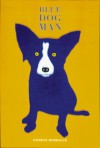 Blue Dog Man - George Rodrigue, Tom Brokaw