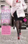 When Mars Women Date: - Paulette Kouffman Sherman