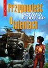 Przypowieść o talentach - Octavia E. Butler