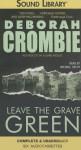 Leave The Grave Green - Deborah Crombie, Michael Deehy