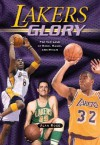 Lakers Glory: For the Love of Kobe, Magic, and Mikan - Alan Ross