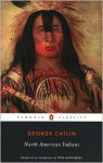 North American Indians - George Catlin, Peter Matthiessen