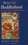 Path to Buddhahood: Teachings on Gampopa's JEWEL ORNAMENT OF LIBERATION - Ringu Tulku, Matthieu Ricard