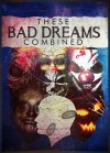 These Bad Dreams Combined - Kristopher Mallory