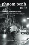 Phnom Penh Noir - Christopher G. Moore, Roland Joff, James Grady, Andrew Nette