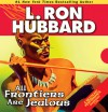 All Frontiers Are Jealous - L. Ron Hubbard, Richard Rocco, Enn Reitel, Jim Meskimen, Thomas Silcott, R.F. Daley, Christina Huntington
