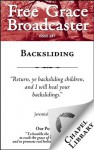 Free Grace Broadcaster - Issue 197 - Backsliding - Andrew Fuller, William S. Plumer, Octavius Winslow, Joel R. Beeke, Charles H. Spurgeon