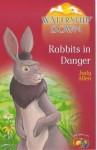 Rabbits in Danger - Judy Allen