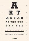 Art as Far as the Eye Can See - Paul Virilio, Julie Rose