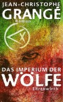 Das Imperium der Wölfe (Gebundene Ausgabe) - Jean-Christophe Grangé, Christiane Landgrebe