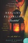 Benjamin Franklin's Bastard - Sally Cabot