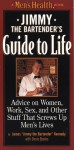 Jimmy the Bartender's Guide to Life: Advice on Women, Work, and Other Stuff that Screws Up Men's Lives - James Kennedy, Denis Boyles
