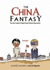 China Fantasy: How Our Leaders Explain Away Chinese Repression - James Mann, Jeff Riggenbach
