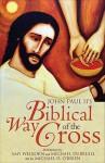 John Paul II's Biblical Way of the Cross - Amy Welborn, Michael Dubruiel