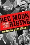 Red Moon Rising - Matthew Brzezinski