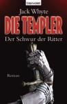 Der Schwur der Ritter. Die Templer - Jack Whyte, Barbara Schnell
