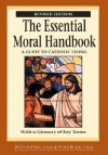 The Essential Moral Handbook: A Guide To Catholic Living - Kevin O'Neil, Peter Black