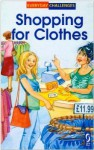 Shopping For Clothes (Everyday Challenges) - Sue Graves, Lyn Knott
