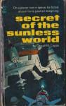 Secret of the Sunless World - Carroll Mather Capps