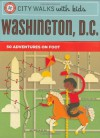 City Walks with Kids: Washington D.C.: 50 Adventures on Foot - Ingrid Roper Catron, Jessica Hische