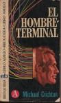 El Hombre Terminal - Michael Crichton, Pilar Giralt Gorina