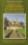 North and East Yorkshire Curiosities - Duncan J.D. Smith