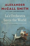 La's Orchestra Saves the World - Alexander McCall Smith