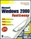Windows 2000 Fast and Easy - Faithe Wempen