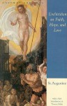 The Enchiridion on Faith, Hope and Love - Augustine of Hippo, Thomas S. Hibbs