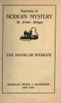 Supertales of Modern Mystery The House of Intrigue - Arthur Stringer