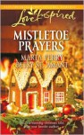 Mistletoe Prayers - Marta Perry, Betsy St. Amant