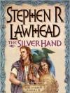 The Silver Hand - Stuart Langton, Stephen R. Lawhead