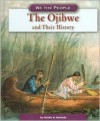 The Ojibwe and Their History - Natalie M. Rosinsky