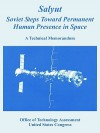 Salyut: Soviet Steps Toward Permanent Human Presence in Space (a Technical Memorandum) - Office of Technology Assessment, United States Congress