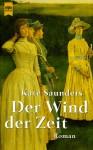Der Wind Der Zeit: Roman - Kate Saunders