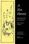 A Zen Harvest: Japanese Folk Zen Sayings : Haiku, Dodoitsu, and Waka - Sōiku Shigematsu