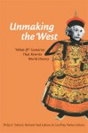 "Unmaking the West: ""What-If?"" Scenarios That Rewrite World History - Philip Tetlock, Philip E. Tetlock, Richard Ned Lebow"