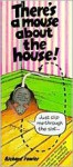 There's a Mouse about the House - Richard Fowler