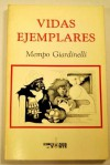 Vidas Ejemplares - Mempo Giardinelli