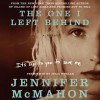 The One I Left Behind - Jennifer McMahon, Julia Whelan