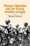 Women's Liberation and the African Freedom Struggle - Thomas Sankara, Michel Prairie, Mary-Alice Waters