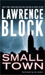 Small Town: Small Town (Audio) - Lawrence Block