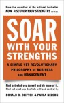 Soar with Your Strengths: A Simple Yet Revolutionary Philosophy of Business and Management - Donald O. Clifton