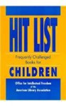 Hit List: Frequently Challenged Books for Children - American Library Association