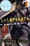 Interstate: A Novel - Stephen Dixon