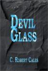 Devil Glass - C. Robert Cales
