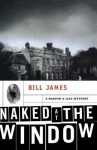 Naked at the Window - Bill James