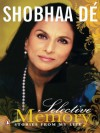 Selective Memory: Stories From My Life - Shobhaa Dé